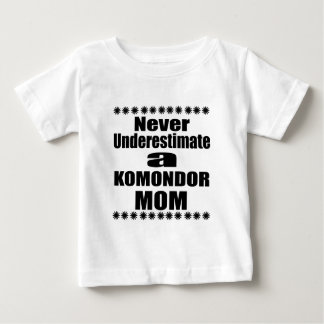 Never Underestimate KOMONDOR Mom Baby T-Shirt