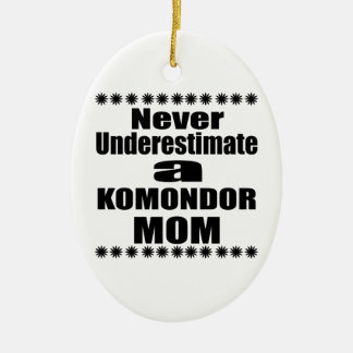 Never Underestimate KOMONDOR Mom Ceramic Ornament