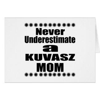 Never Underestimate KUVASZ Mom Card