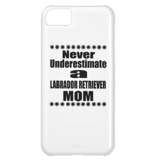 Never Underestimate LABRADOR RETRIEVER Mom iPhone 5C Case