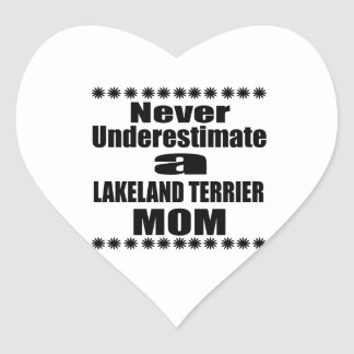 Never Underestimate LAKELAND TERRIER Mom Heart Sticker