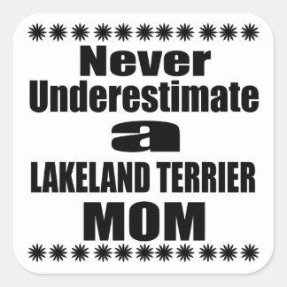 Never Underestimate LAKELAND TERRIER Mom Square Sticker