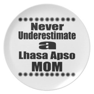 Never Underestimate Lhasa Apso  Mom Plate