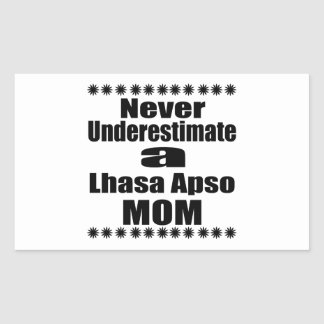 Never Underestimate Lhasa Apso  Mom Rectangular Sticker