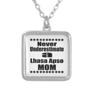 Never Underestimate Lhasa Apso  Mom Silver Plated Necklace
