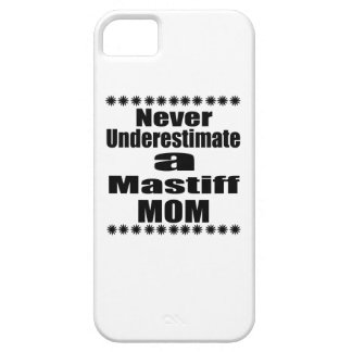 Never Underestimate Mastiff Mom iPhone 5 Case