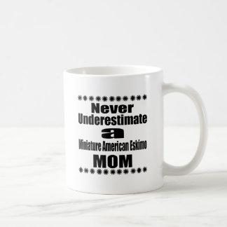 Never Underestimate Miniature American Eskimo  Mom Coffee Mug
