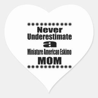 Never Underestimate Miniature American Eskimo  Mom Heart Sticker
