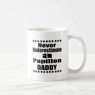 Never Underestimate Papillon Daddy Coffee Mug