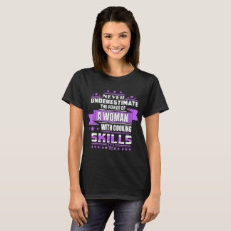 Never Underestimate Power Woman With Cooking Skill T-Shirt