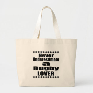 Never Underestimate Rugby Lover Large Tote Bag