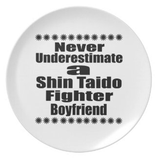 Never Underestimate  Shin Taido Fighter Boyfriend Plate