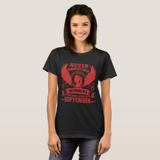never underestimate the power a woman born in sept T-Shirt