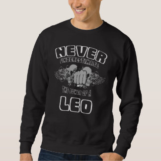 Never Underestimate The Power Of A LEO Sweatshirt