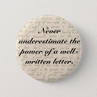 Never underestimate the power of a letter 6 cm round badge