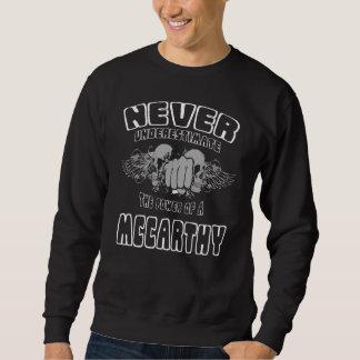 Never Underestimate The Power Of A MCCARTHY Sweatshirt
