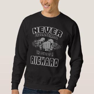 Never Underestimate The Power Of A RICHARD Sweatshirt
