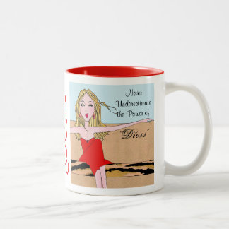 """Never Underestimate the Power of Dress!"" Two-Tone Mug"