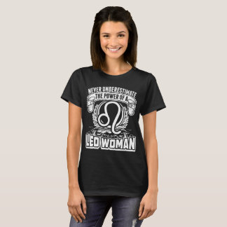 Never Underestimate The Power Of Leo Woman Tshirt