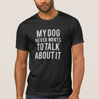 Never Wants To Talk About It Men's T-Shirt