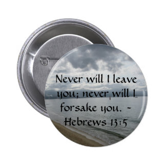 Never will I leave you; never will I forsake you. 6 Cm Round Badge