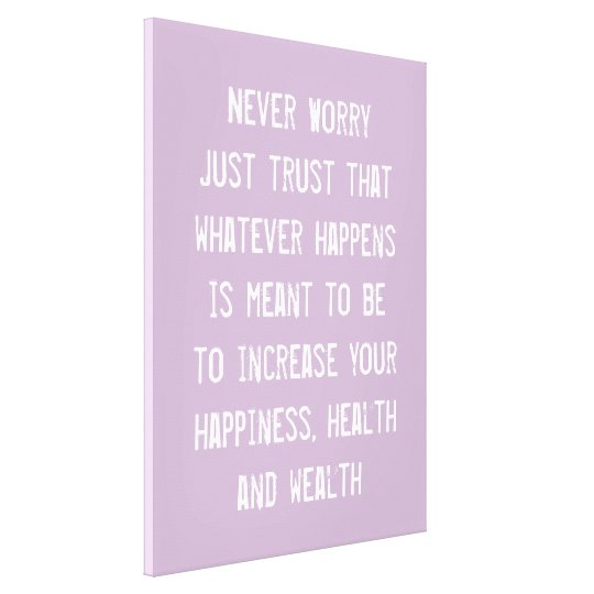 Never Worry Just Trust Inspirational Quote Canvas Print