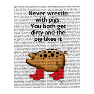 Never Wrestle with Pigs Acrylic Wall Art