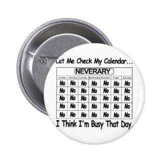 Neverary Calendar Busy Pinback Button
