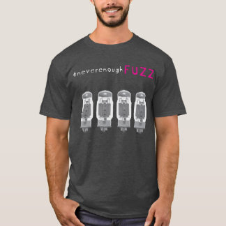 #nevernoughfuzz KT88 T-Shirt