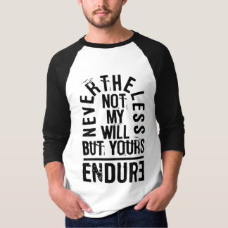 NEVERTHELESS ENDURE T-Shirt