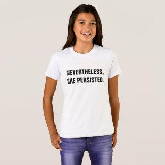 Nevertheless... girls tshirt