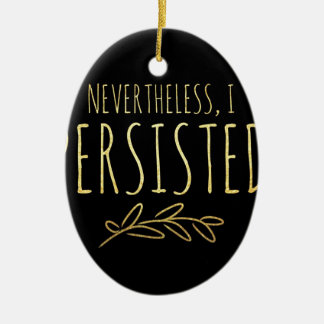 Nevertheless, I Persisted BLACK and GOLD Ceramic Ornament