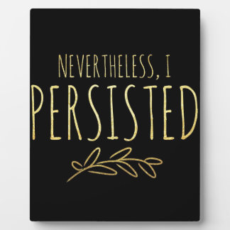 Nevertheless, I Persisted BLACK and GOLD Plaque