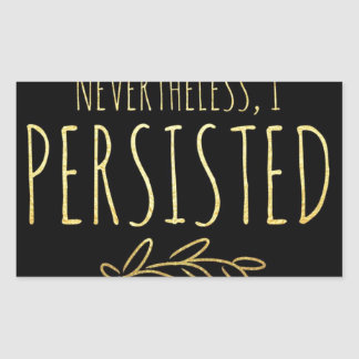 Nevertheless, I Persisted BLACK and GOLD Rectangular Sticker