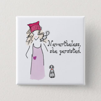 Nevertheless, She Persisted. 15 Cm Square Badge