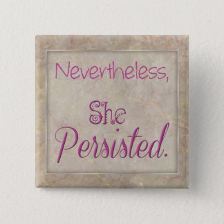 Nevertheless She Persisted 15 Cm Square Badge