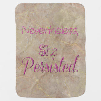 Nevertheless She Persisted Baby Blanket