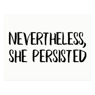 Nevertheless, She Persisted: Black on White Postcard