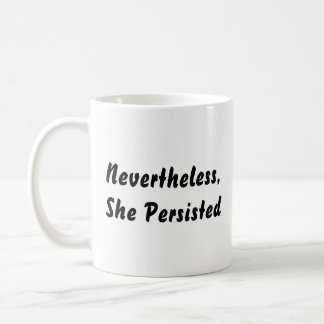 """Nevertheless, She Persisted"" Black & White Quote Coffee Mug"