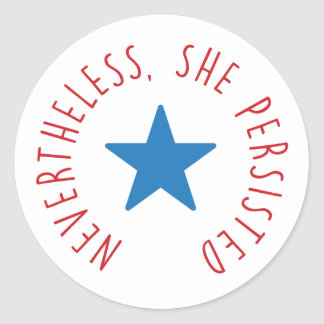 Nevertheless, She Persisted. | Blue Star Round Sticker