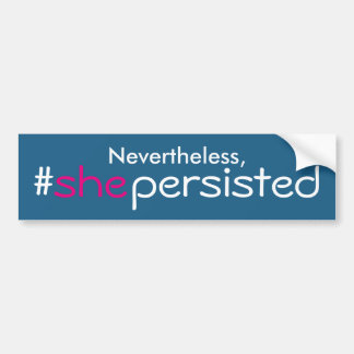 Nevertheless She Persisted Bumper Sticker