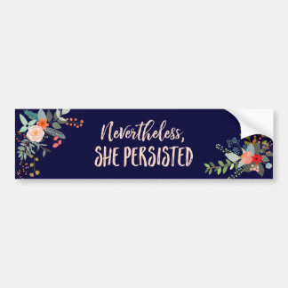 Nevertheless, She Persisted Bumper Sticker