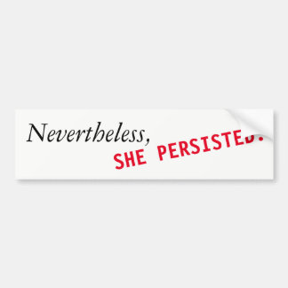"""Nevertheless, She Persisted"" bumper sticker"