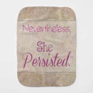 Nevertheless She Persisted Burp Cloth