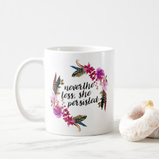 NevertheLess, She Persisted | Double Sided Pillo Coffee Mug