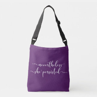 """Nevertheless, She Persisted"" Elegant Script Crossbody Bag"