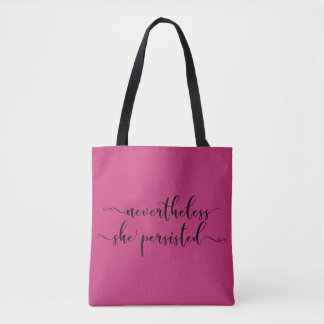 """Nevertheless, She Persisted"" Elegant Script Tote Bag"