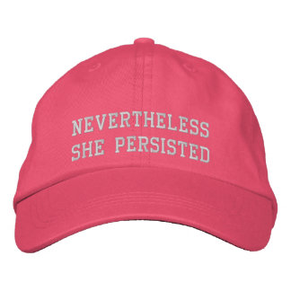 Nevertheless she persisted embroidered hat