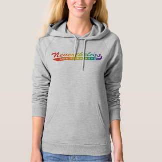 Nevertheless, she persisted. Hooded Sweatshirt