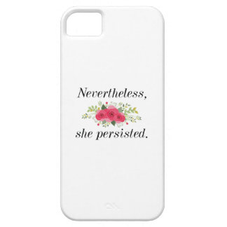 Nevertheless She Persisted iPhone 5 Case